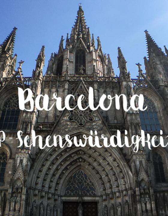 Barcelona Kurztrip – Sehenswürdigkeiten, die du unbedingt sehen solltest!