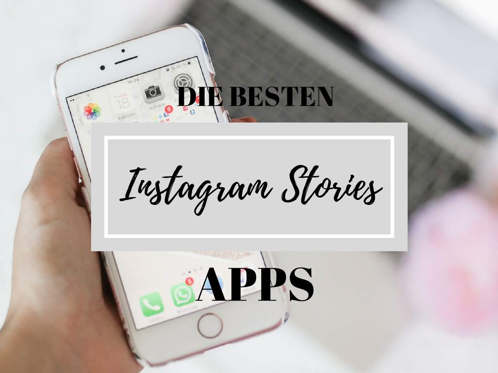 Instagram Stories - 5 geniale Apps für spannende Videos - TheRubinRose