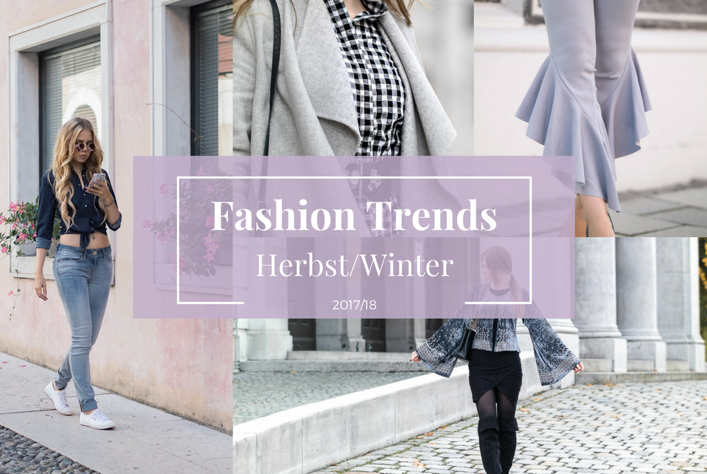 Fashion Trends im Herbst/Winter 2017/18
