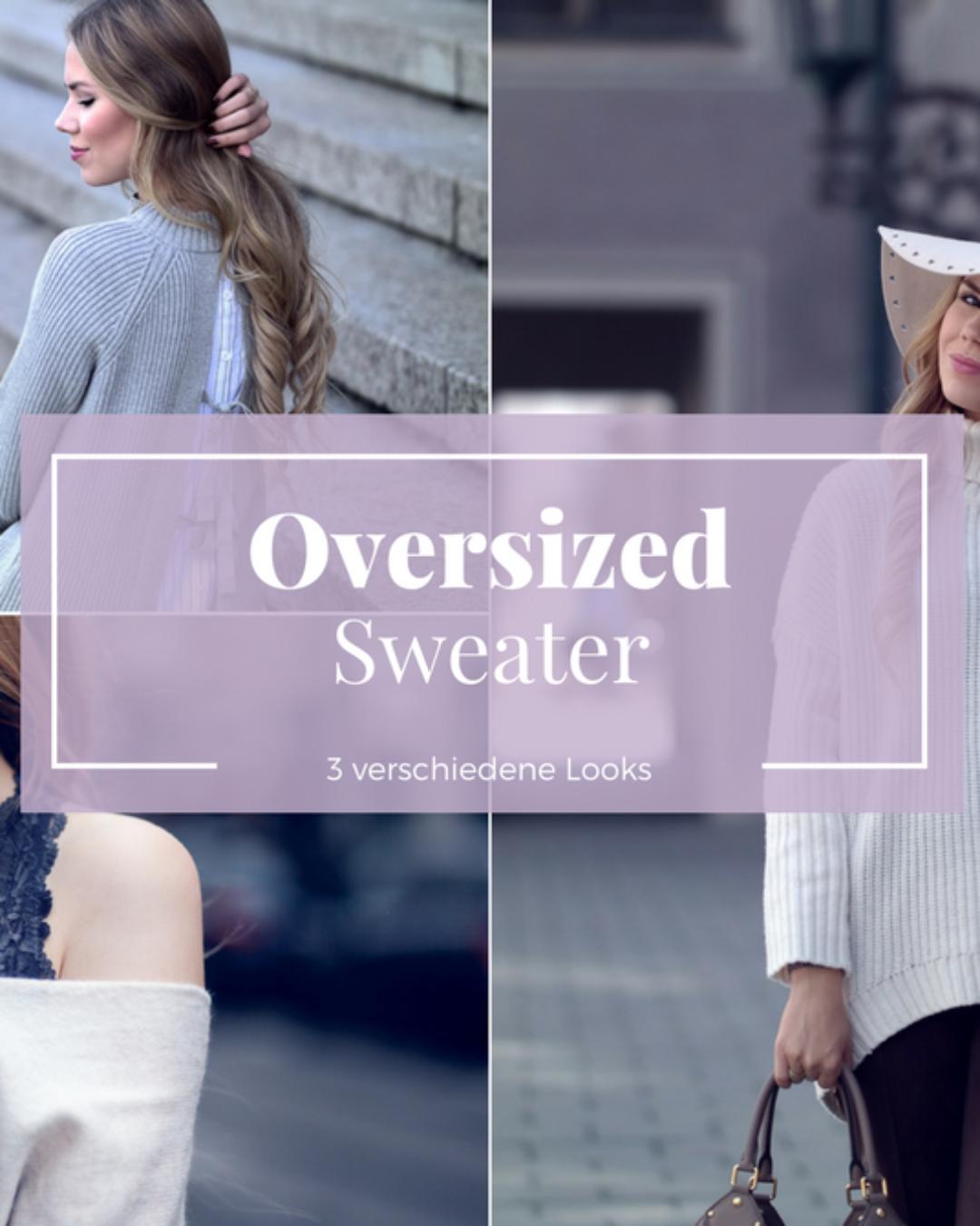 Oversized Sweater – 3 Outfit Kombinationen mit dem XXL Pullover